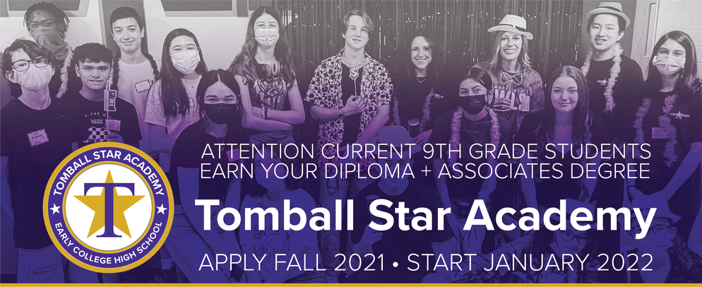 Current 9th Graders Apply for Tomball Star Academy and begin classes in January