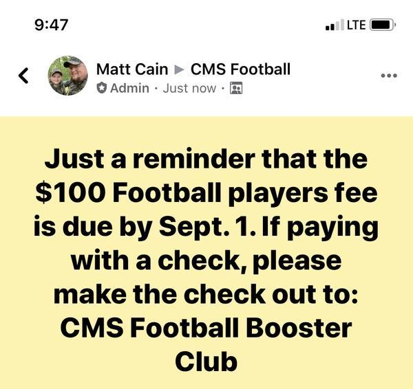 Just a reminder that the $100 football players fee is due by September 1st. If paying by check, please make check out to CMS Football Booster Club
