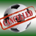 Soccer Cancelled