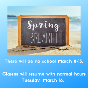 Spring Break March 8-12