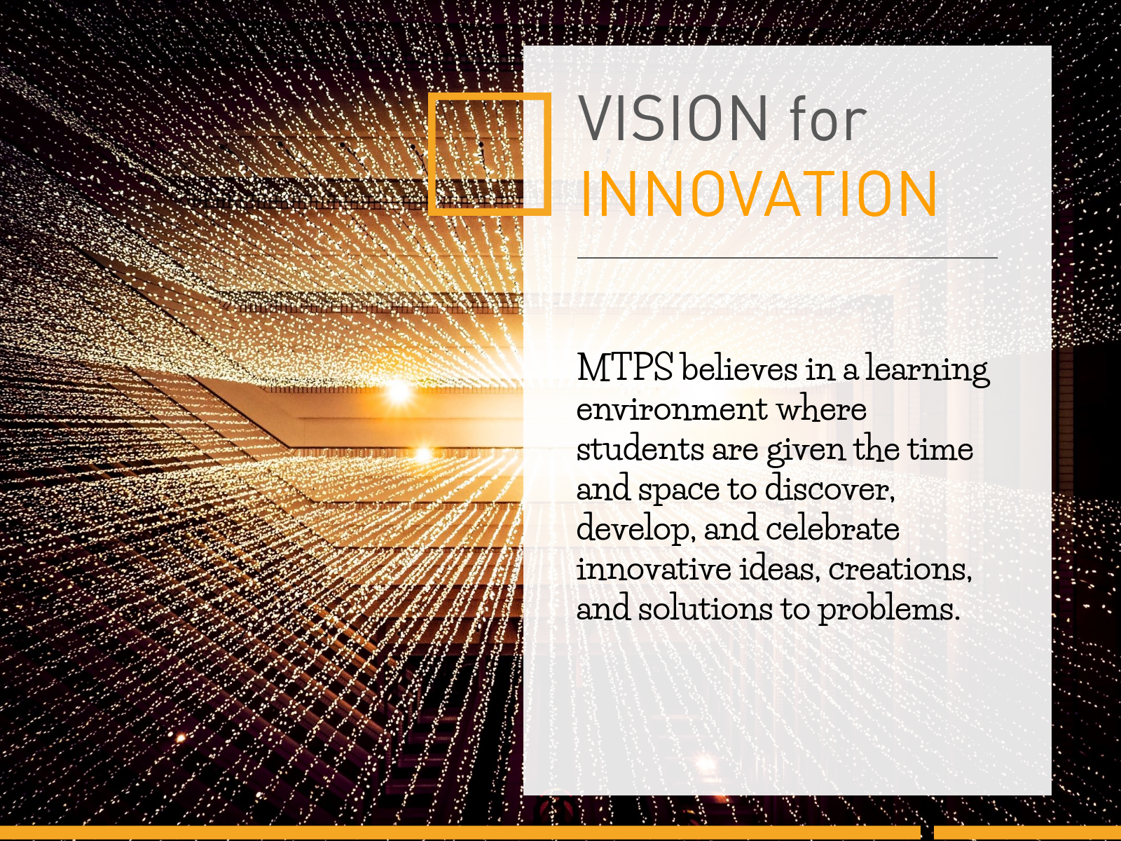 Innovation image. Flying towards light image: Vision for Innovation: MTPS believes in a learning environment where students are given the time and space to discover, develop, and celebrate innovative ideas, creations, and solutions to problems.