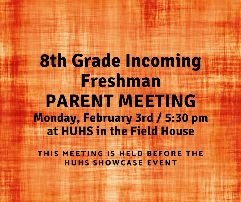 8th Grade HUHS incoming Freshman Parent Meeting/ Monday, Feb 3rd at 5:30 pm Featured Photo