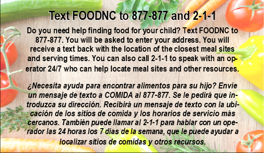 text FOODNC to 877-877 or call 2-1-1 for food assistance