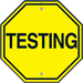 Yellow Testing Sign