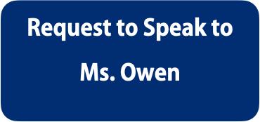 Request to Speak to Ms. Owen