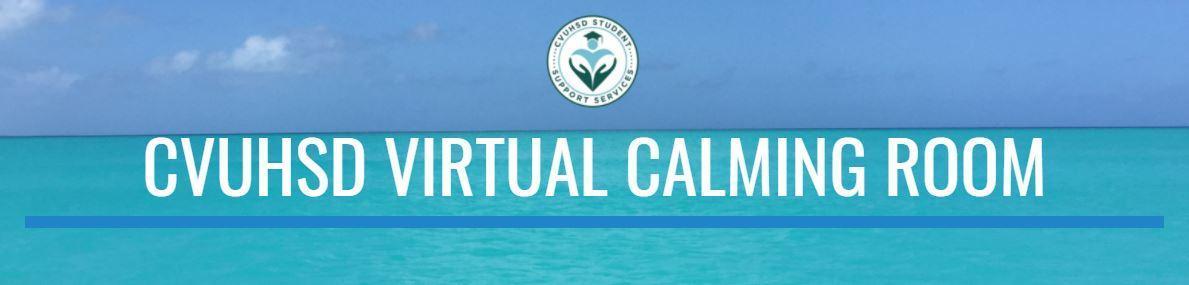 CVUHSD Virtual Calming Room