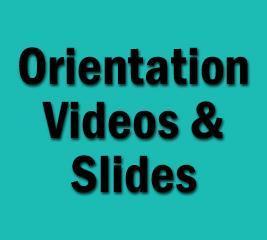 Orientation Videos & Slides