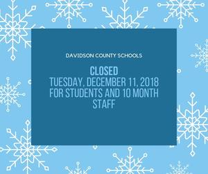 Davidson County Schools will be closed for students and 10 month staff December 11