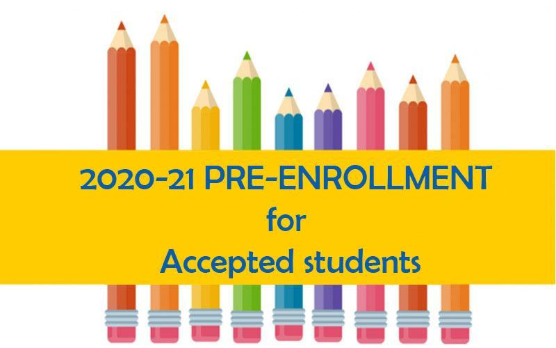 2020-21 PRE-ENROLLMENT for Accepted students