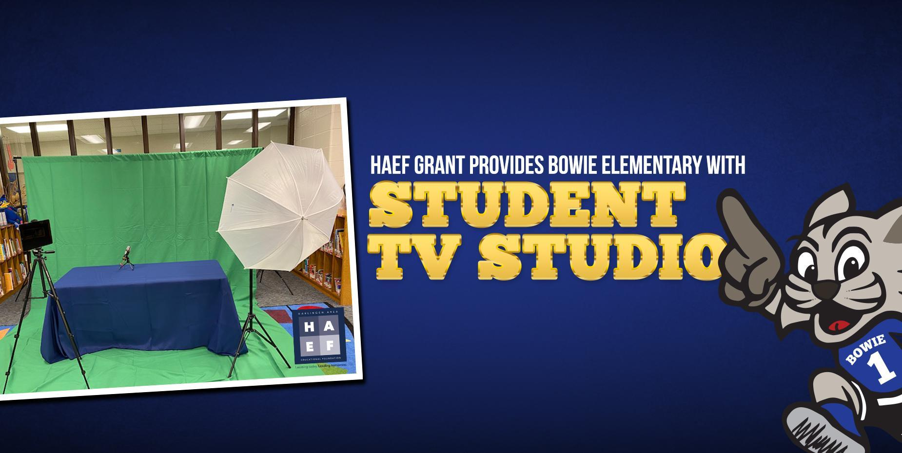 HAEF grant provides Bowie Elementary with student TV studio