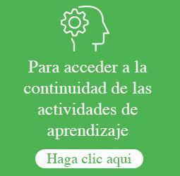 Para acceder a la continuidad de las actividades de aprendizaje