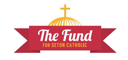 The Fund for Seton Catholic
