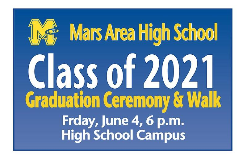 Mars Area High School will hold its Class of 2021 Commencement Ceremony & Walk at 6 p.m. on Friday, June 4, in the school's parking lots.