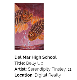 Del Mar High School Art Title: Belly Up Artist: Serendipity Tinsley, 11 Location Digital Realty