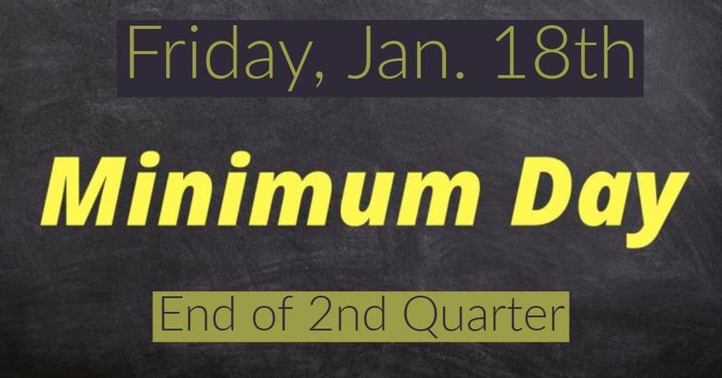 Minimum Day - Friday, January 18th. End of 2nd Quarter Featured Photo