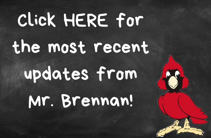 Cardinal with text: Click HERE for the most recent updates from Mr. Brennan!