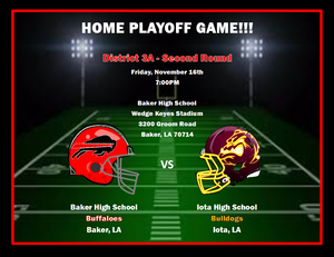 BHS Flyer announcing the second round playoffs for District 3A with Baker vs Iota High School
