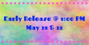 Early Release May 21 & 22