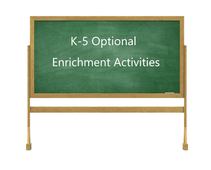 K-5 Optional Enrichment Activities
