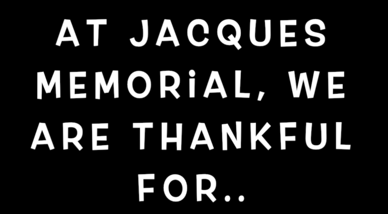 At Jacques, we are thankful for..