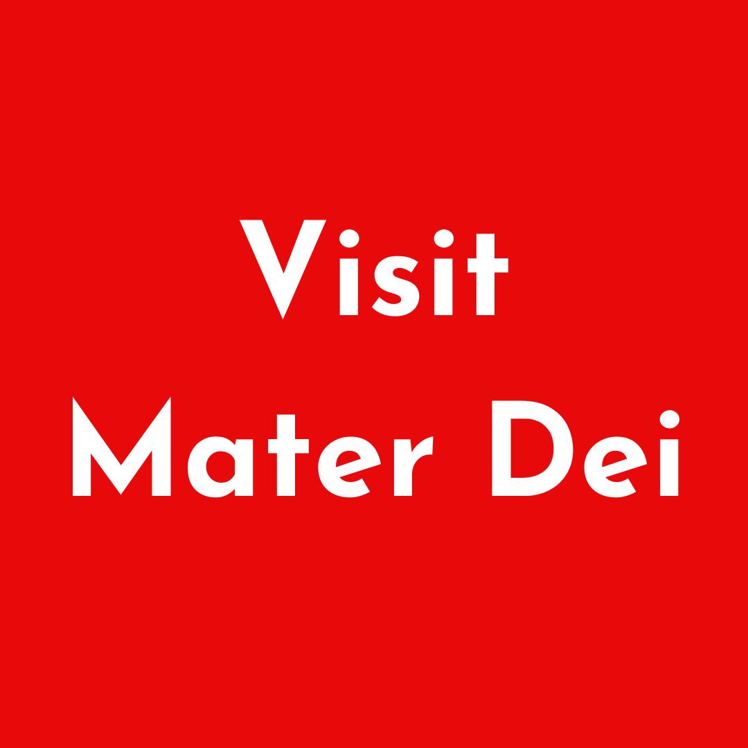 Visit Mater Dei