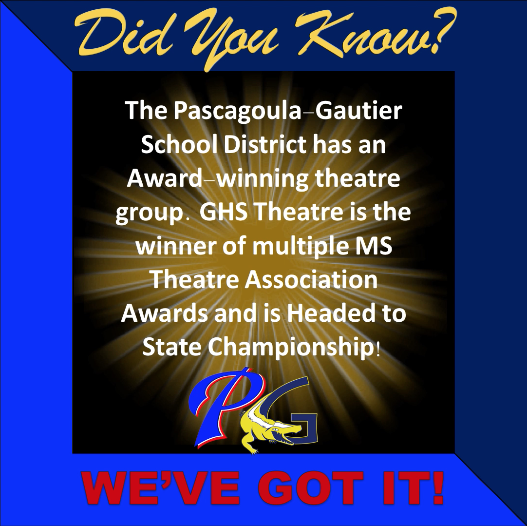 PGSD has an award winning theatre group. GHS Theatre is the winner of multiple MS Theatre Association Awards and is headed to state championships
