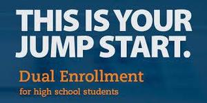 This is your jump start! Dual Enrollment for high school students