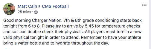 Good morning Charger Nation. 7th & 8th grade conditioning starts back tonight from 6 to 8. Please try to arrive by 5:45 for temperature checks and so I can double check their physicals. All players must turn in a new valid physical tonight in order to attend. Remember to have your athlete bring a water bottle and to hydrate throughout the day.