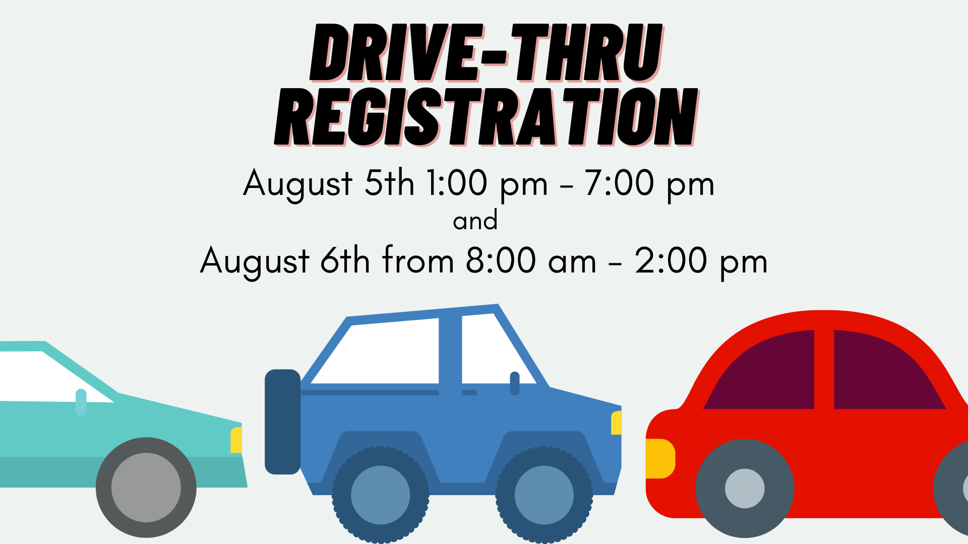 Drive-Thru Registration Information