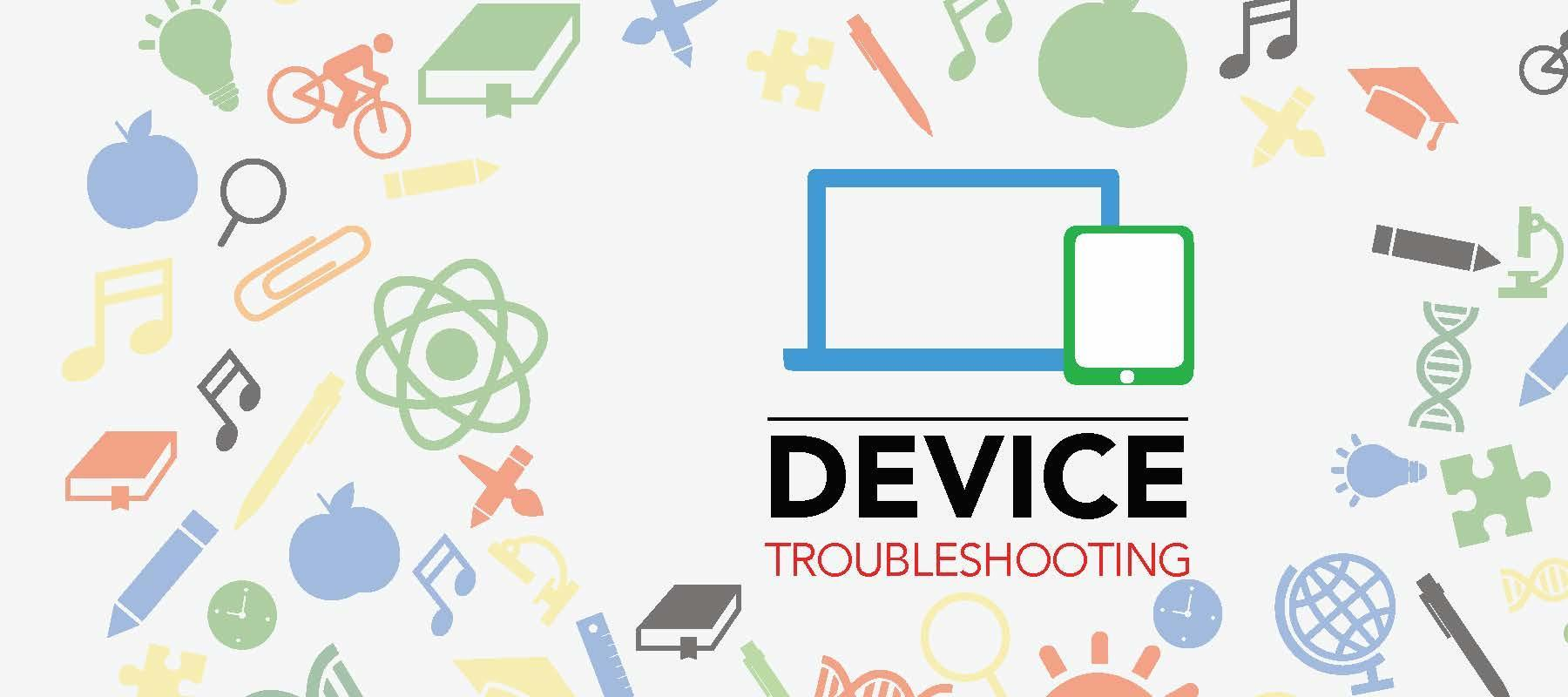 Device Troubleshooting