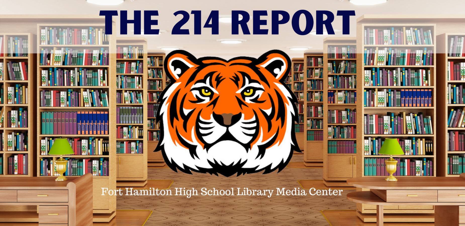The 214 Report. Fort Hamilton High School Library Media Center June 2021. A library with the FHHS Tiger head in the center.
