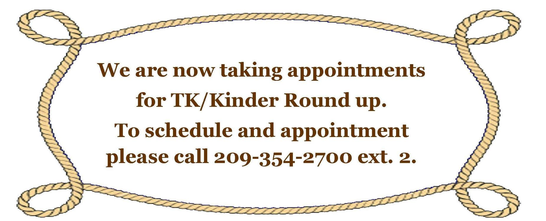 Now taking TK/Kindergarten Round Up Appointments