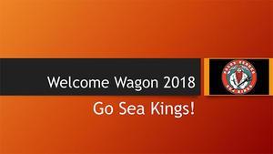Welcome Wagon - Go Sea Kings!