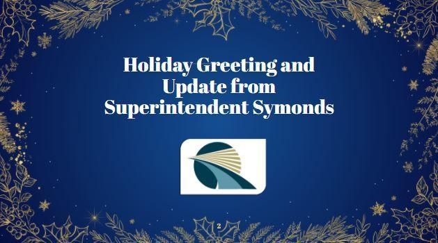 Holiday Greeting and Update from Superintendent Symonds