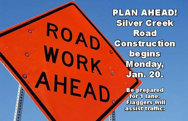 Give yourselves extra time to get to school on Tuesday! Road construction on Silver Creek begins Monday.