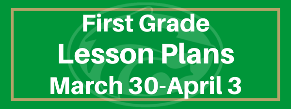 First Grade March 30-April 3