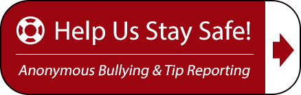 Help us stay safe. Report a tip or bullying incident here.