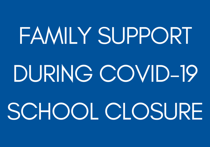 Family Support During COVID-19 School Closure
