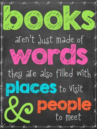 Books aren't just made of words... they're also filled with places to visit and people to see.