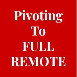 pivoting to full remote announcement