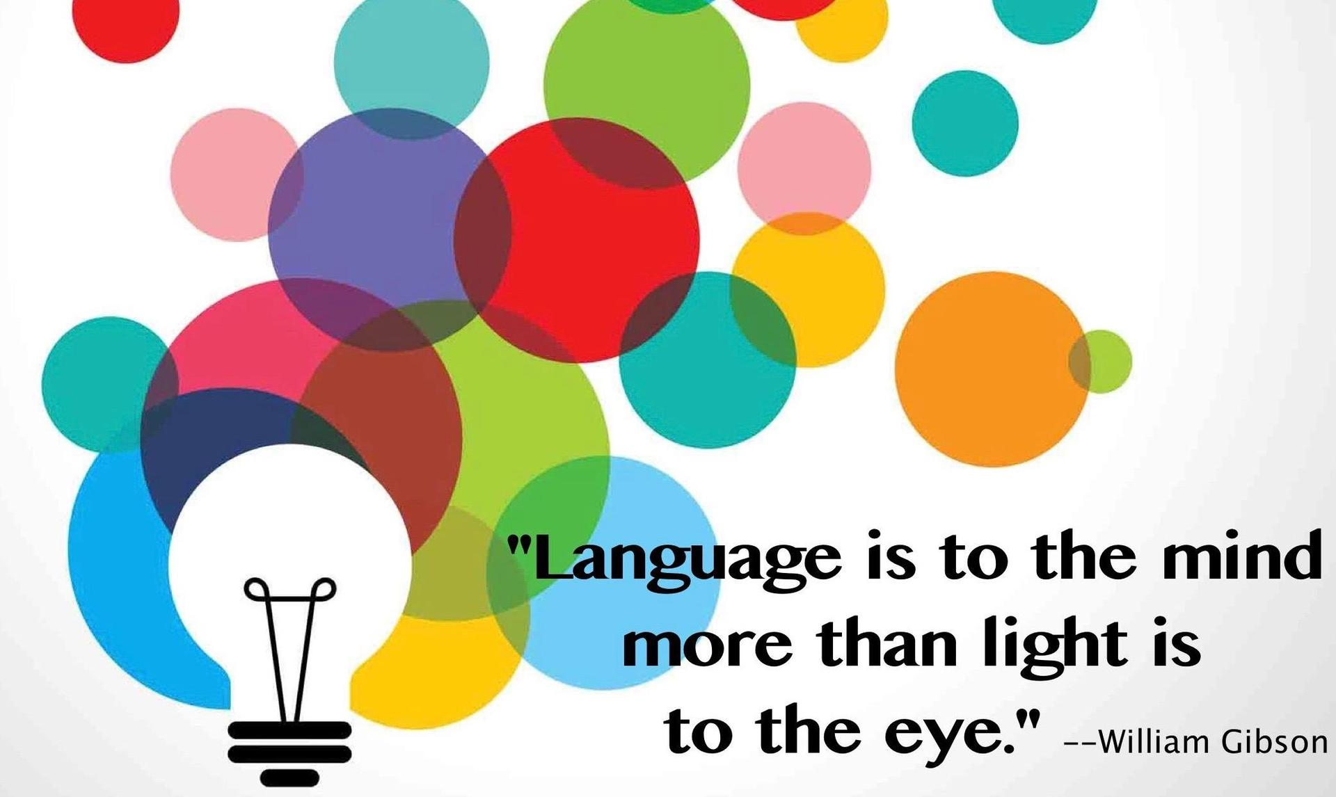 Language is the Light of the Mind
