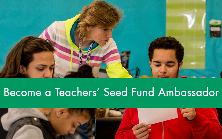 Become a Teachers' Seed Fund Ambassador