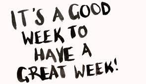 It's a Good Week to have a Great Week