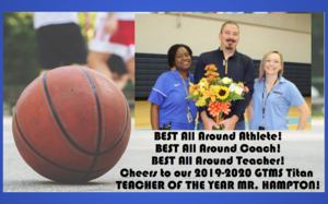 2019-2020 GTMS Titan Teacher of the Year Mr. Hampton