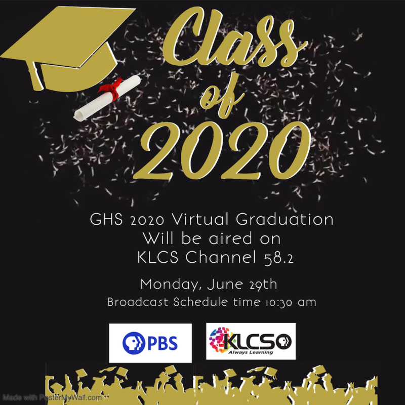 GHS 2020 Virtual Graduation Will be aired on  KLCS Channel 58.2
