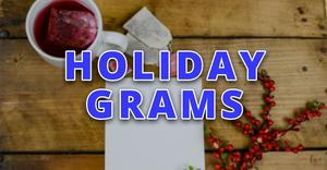 Holiday Grams Now Available