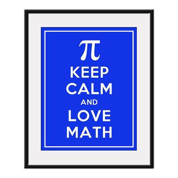 Keep Calm & Love Math