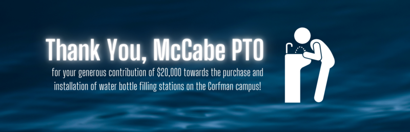 Thank you, McCabe PTO for your generous donation toward water filling stations on the Corfman campus! Thumbnail Image