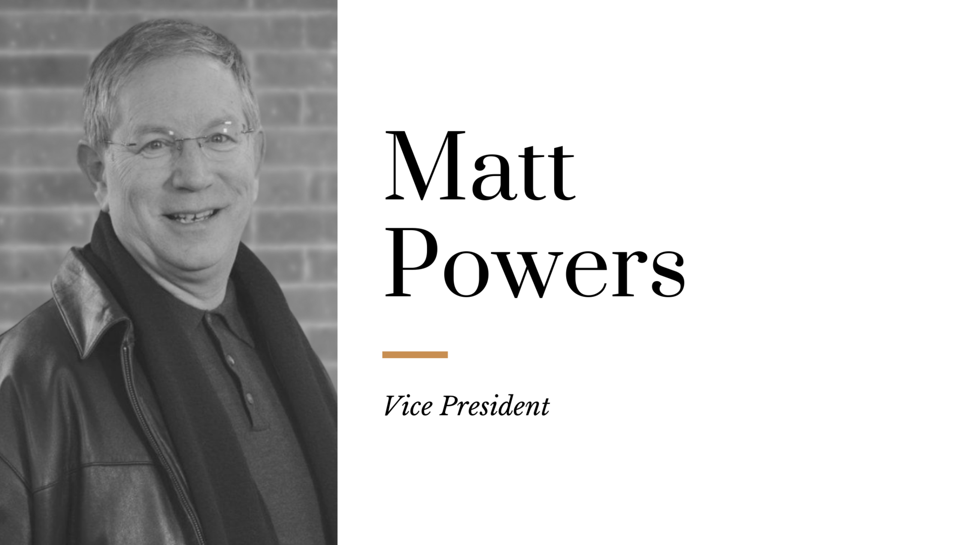 Matt Powers - Vice President