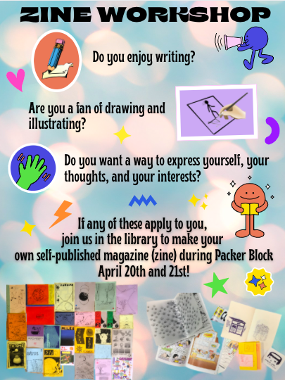 Zine workshop in the library April 20 and 21 during Packer Block